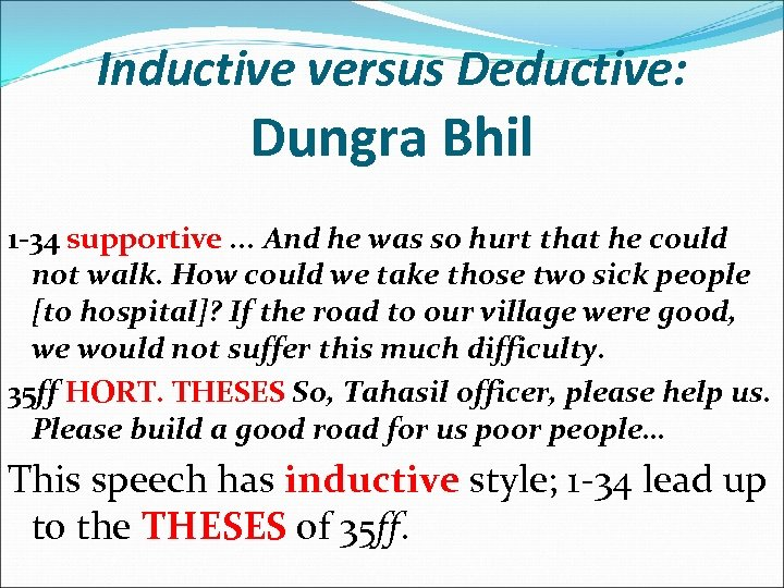 Inductive versus Deductive: Dungra Bhil 1 -34 supportive. . . And he was so