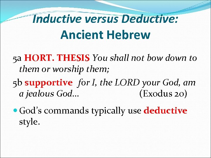 Inductive versus Deductive: Ancient Hebrew 5 a HORT. THESIS You shall not bow down