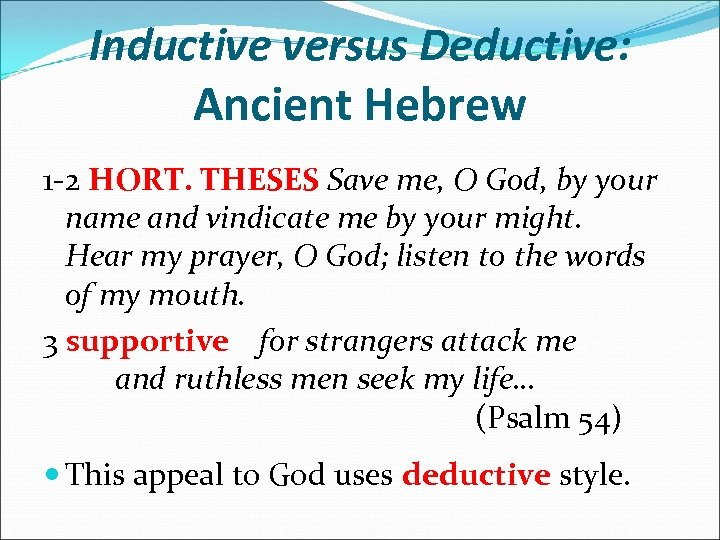 Inductive versus Deductive: Ancient Hebrew 1 -2 HORT. THESES Save me, O God, by