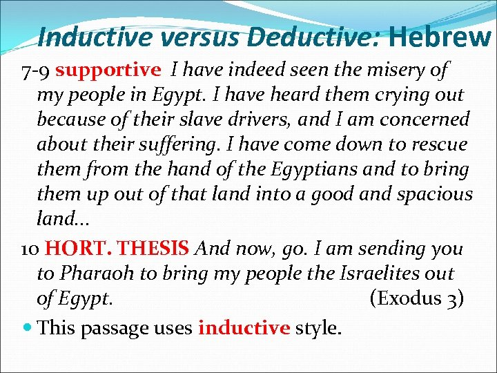Inductive versus Deductive: Hebrew 7 -9 supportive I have indeed seen the misery of