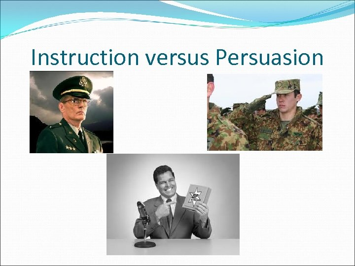 Instruction versus Persuasion