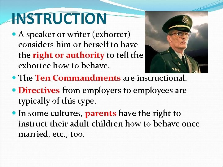 INSTRUCTION A speaker or writer (exhorter) considers him or herself to have the right