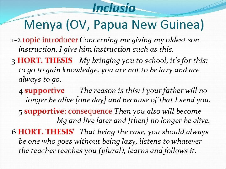 Inclusio Menya (OV, Papua New Guinea) 1 -2 topic introducer Concerning me giving my