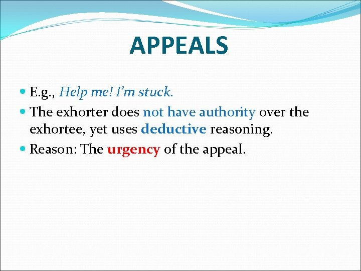 APPEALS E. g. , Help me! I'm stuck. The exhorter does not have authority