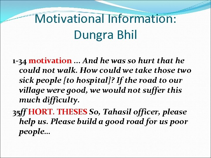 Motivational Information: Dungra Bhil 1 -34 motivation. . . And he was so hurt