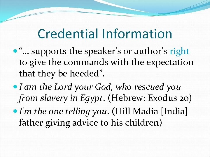 "Credential Information ""… supports the speaker's or author's right to give the commands with"