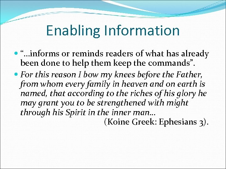 "Enabling Information ""…informs or reminds readers of what has already been done to help"