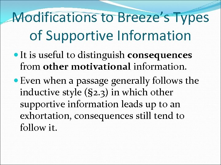 Modifications to Breeze's Types of Supportive Information It is useful to distinguish consequences from