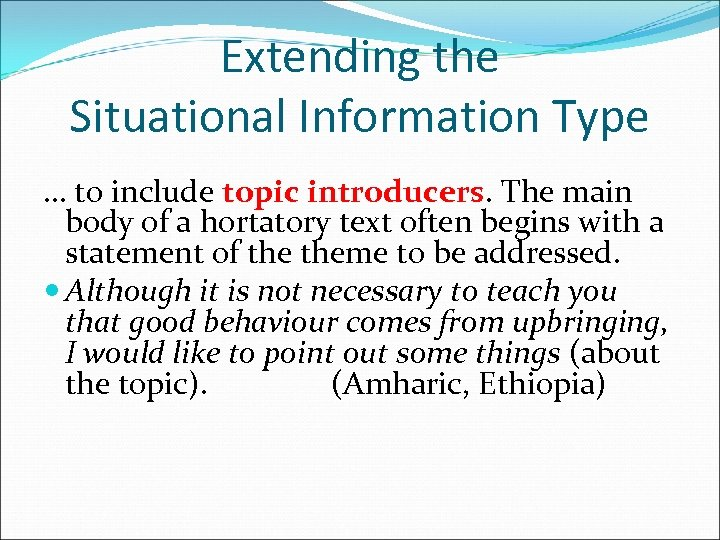Extending the Situational Information Type … to include topic introducers. The main body of