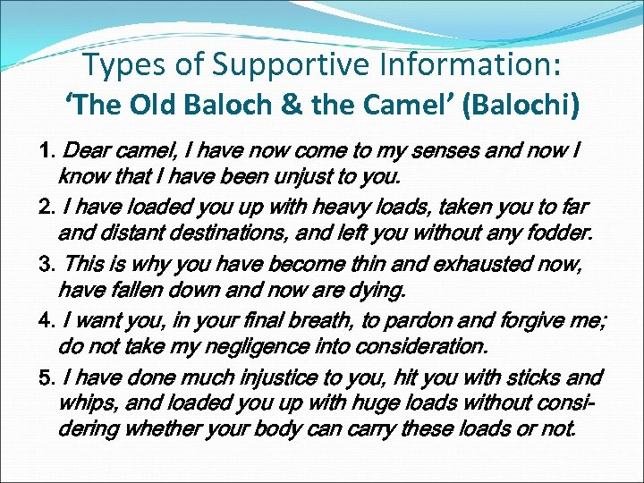 Types of Supportive Information: 'The Old Baloch & the Camel' (Balochi) 1. Dear camel,
