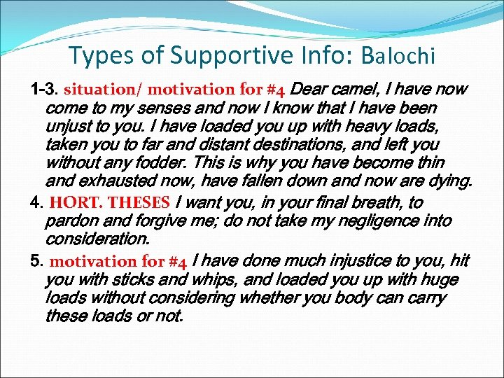 Types of Supportive Info: Balochi 1 -3. situation/ motivation for #4 Dear camel, I