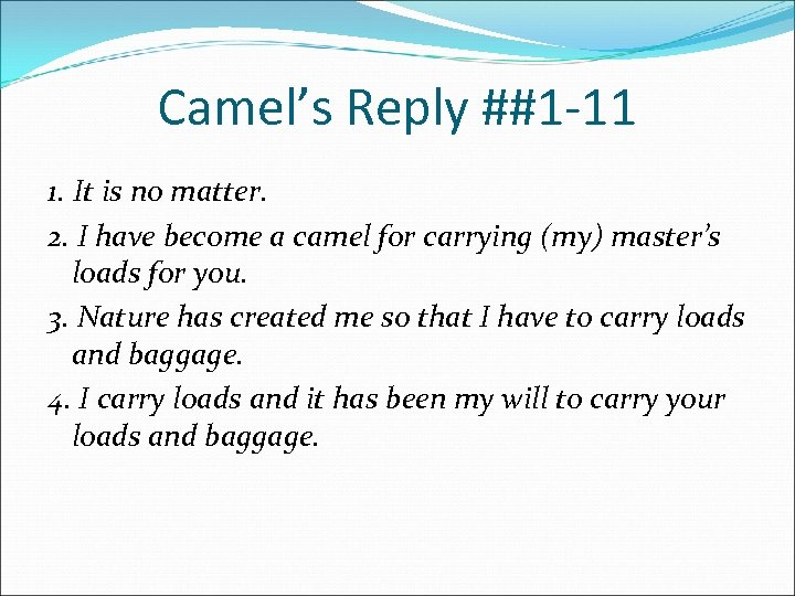Camel's Reply ##1 -11 1. It is no matter. 2. I have become a
