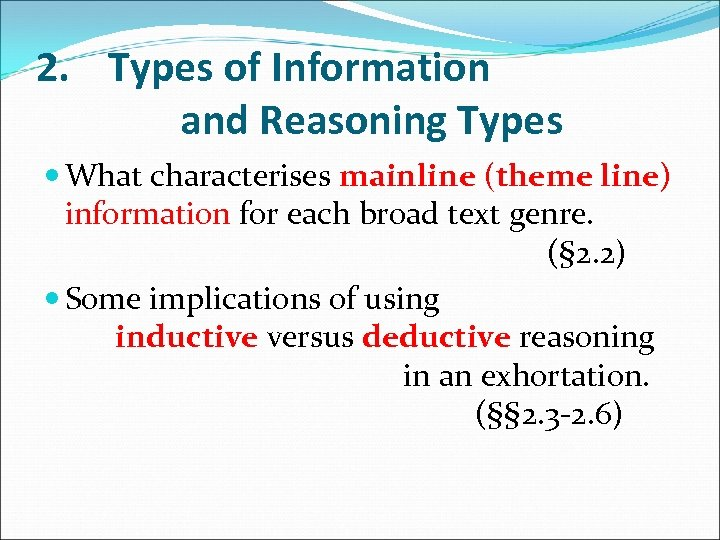 2. Types of Information and Reasoning Types What characterises mainline (theme line) information for