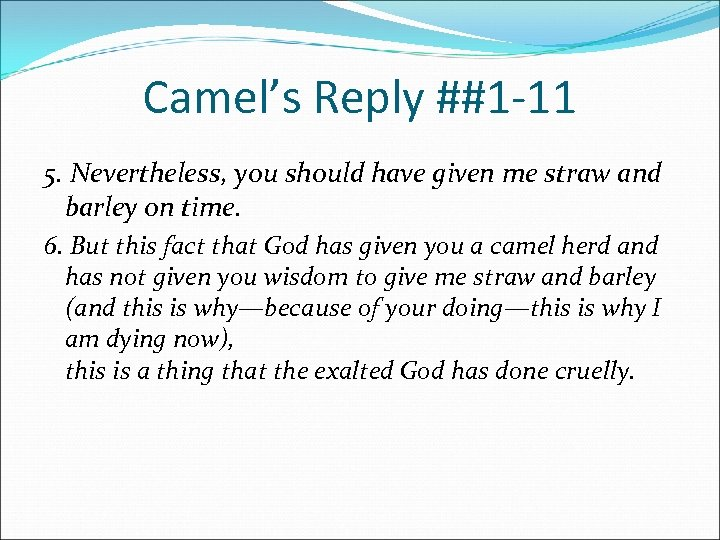 Camel's Reply ##1 -11 5. Nevertheless, you should have given me straw and barley