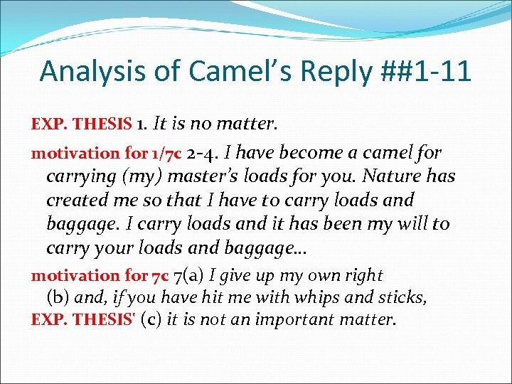 Analysis of Camel's Reply ##1 -11 EXP. THESIS 1. It is no matter. motivation