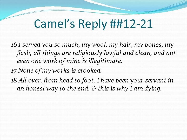 Camel's Reply ##12 -21 16 I served you so much, my wool, my hair,