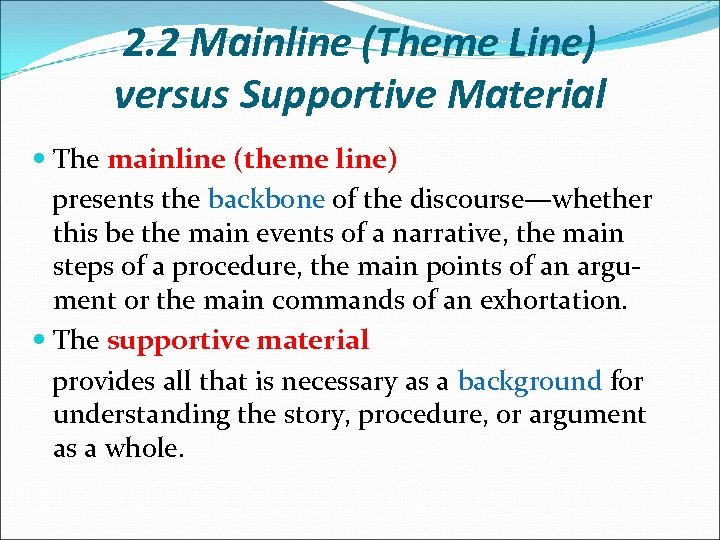 2. 2 Mainline (Theme Line) versus Supportive Material The mainline (theme line) presents the