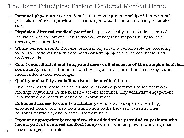 The Joint Principles: Patient Centered Medical Home Personal physician each patient has an ongoing