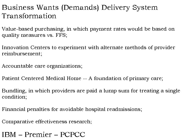 Business Wants (Demands) Delivery System Transformation Value-based purchasing, in which payment rates would be