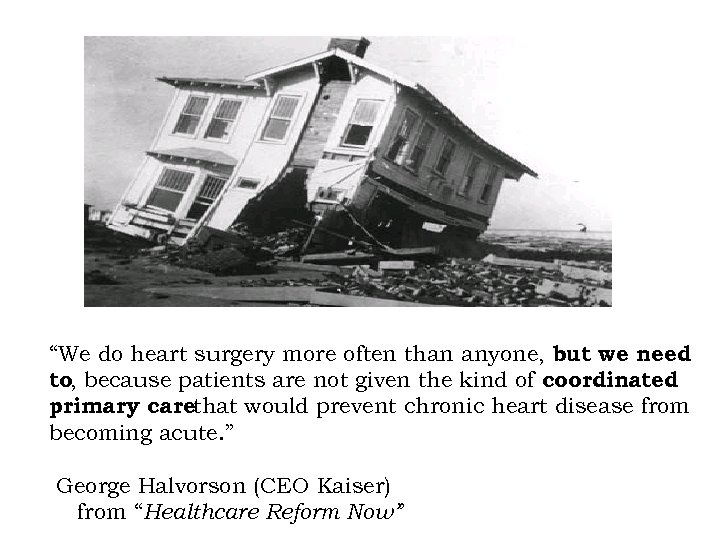 """""""We do heart surgery more often than anyone, but we need to, because patients"""