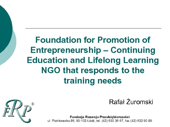 Foundation for Promotion of Entrepreneurship – Continuing Education and Lifelong Learning NGO that responds