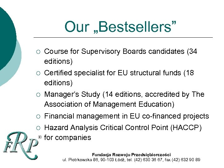 """Our """"Bestsellers"""" ¡ Course for Supervisory Boards candidates (34 editions) ¡ Certified specialist for"""