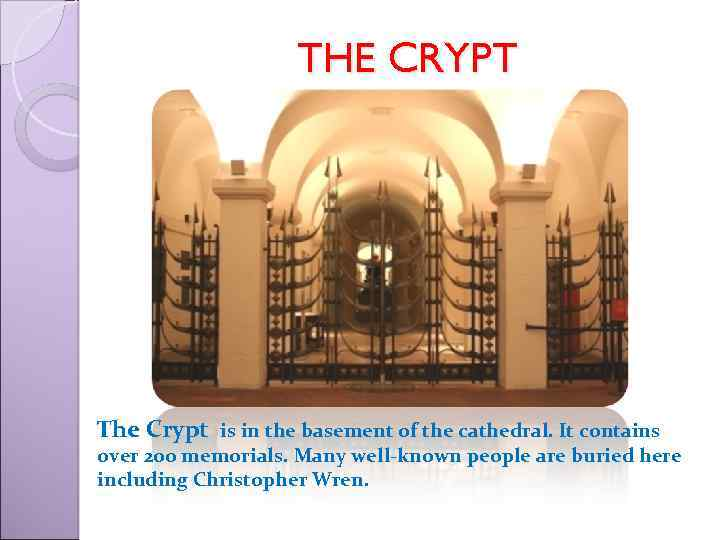 THE CRYPT The Crypt is in the basement of the cathedral. It contains over