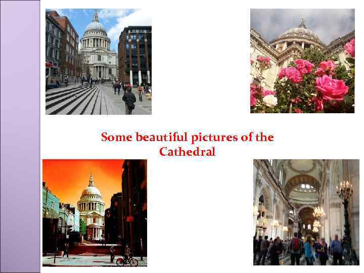 Some beautiful pictures of the Cathedral