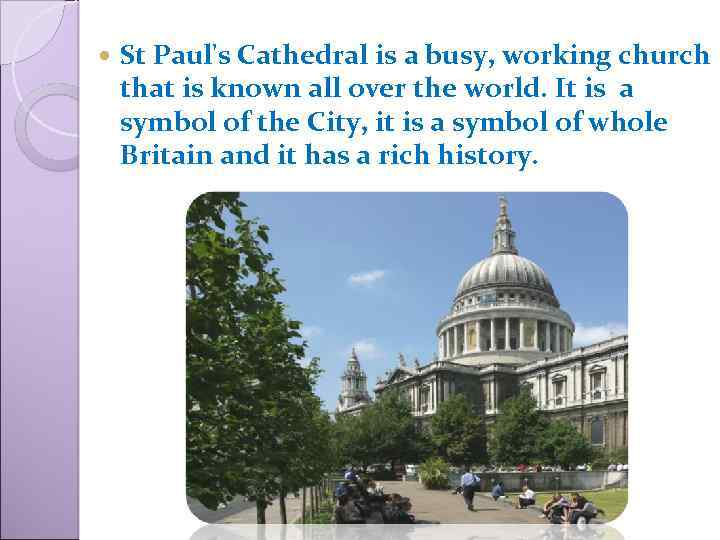 St Paul's Cathedral is a busy, working church that is known all over