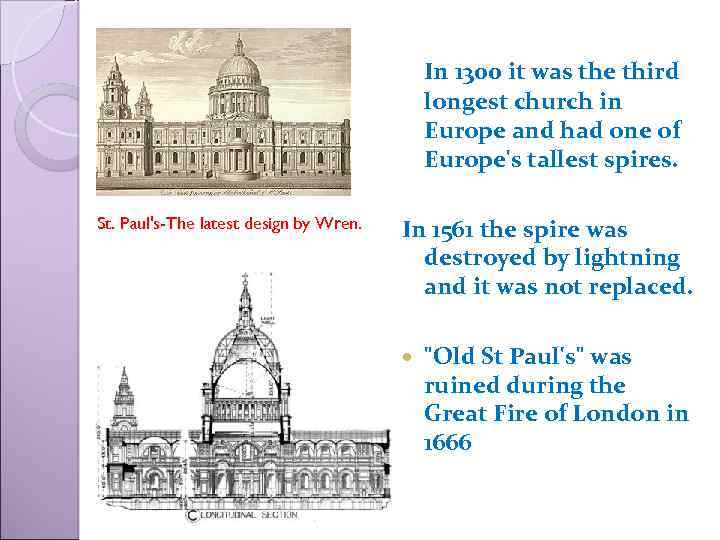 In 1300 it was the third longest church in Europe and had one of