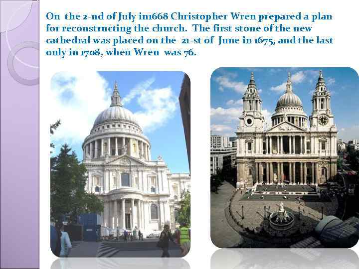 On the 2 -nd of July in 1668 Christopher Wren prepared a plan for