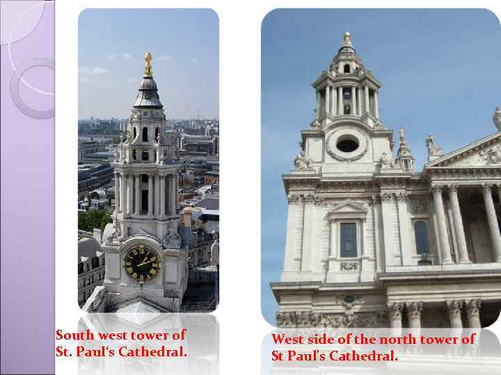 South west tower of St. Paul's Cathedral. West side of the north tower of