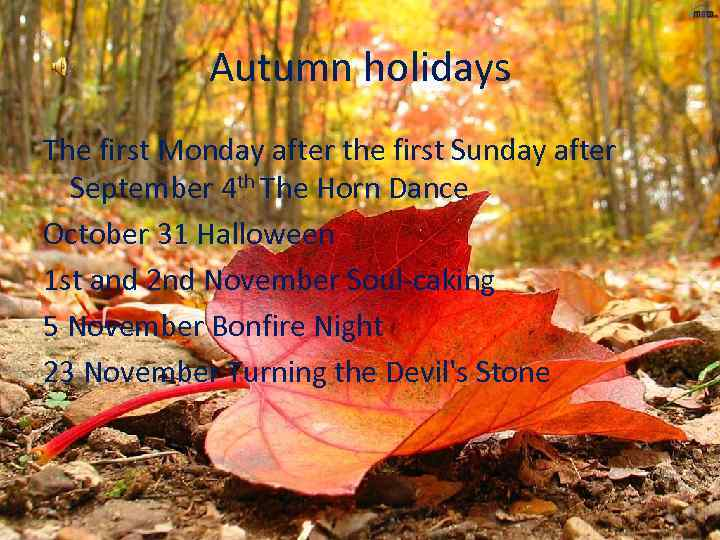 Autumn holidays The first Monday after the first Sunday after September 4 th The