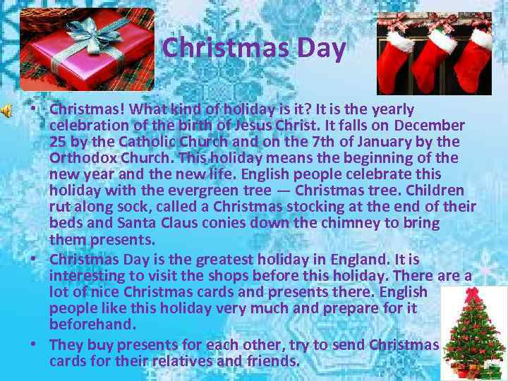 Christmas Day • Christmas! What kind of holiday is it? It is the yearly