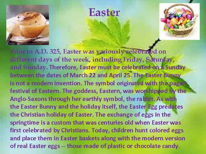 Easter Prior to A. D. 325, Easter was variously celebrated on different days