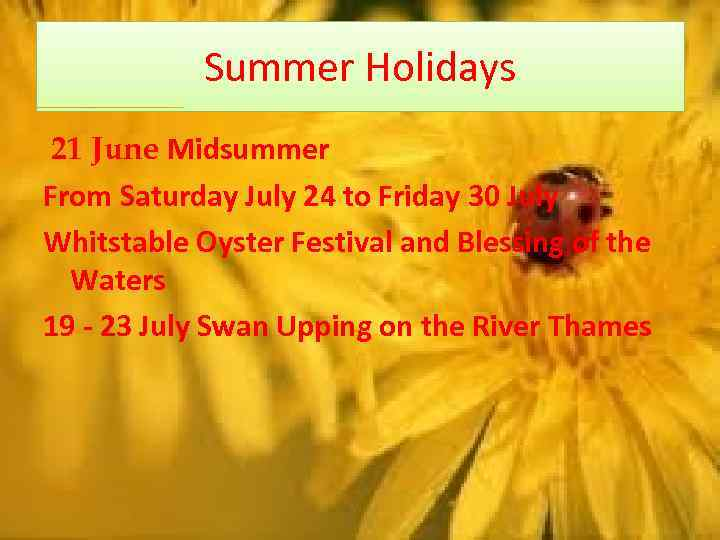 Summer Holidays 21 June Midsummer From Saturday July 24 to Friday 30 July Whitstable