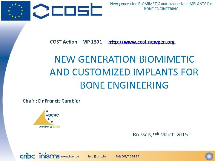 New generation BIOMIMETIC and customized IMPLANTS for BONE ENGINEERING COST Action – MP 1301