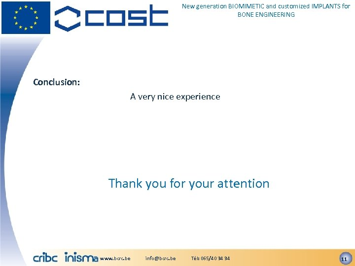 New generation BIOMIMETIC and customized IMPLANTS for BONE ENGINEERING Conclusion: A very nice experience