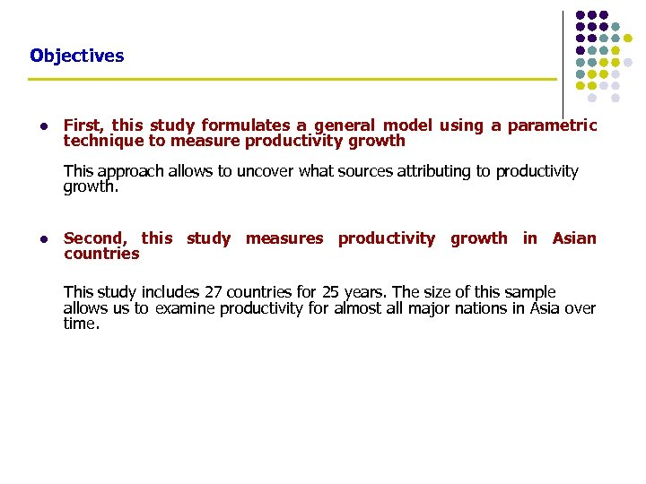 Objectives l First, this study formulates a general model using a parametric technique to