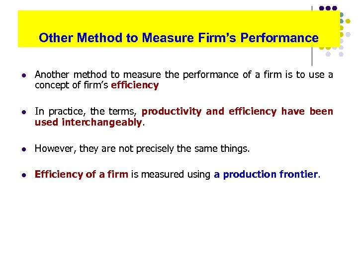 Other Method to Measure Firm's Performance l Another method to measure the performance of