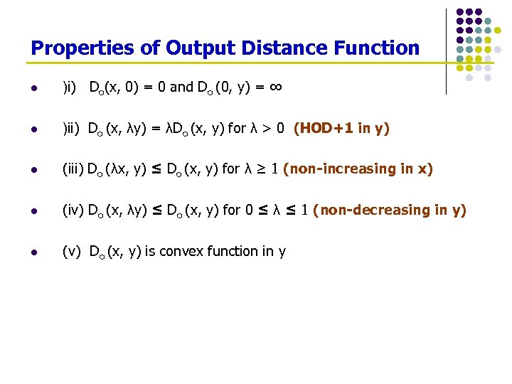 Properties of Output Distance Function l )i) Do(x, 0) = 0 and Do (0,