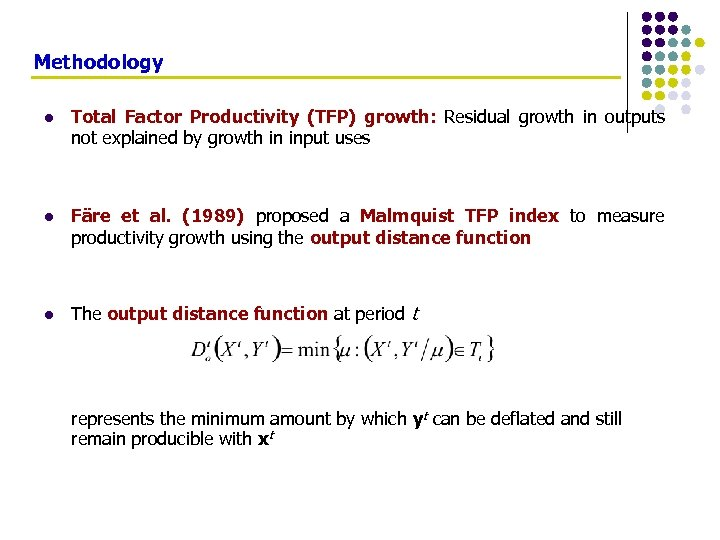 Methodology l Total Factor Productivity (TFP) growth: Residual growth in outputs not explained by
