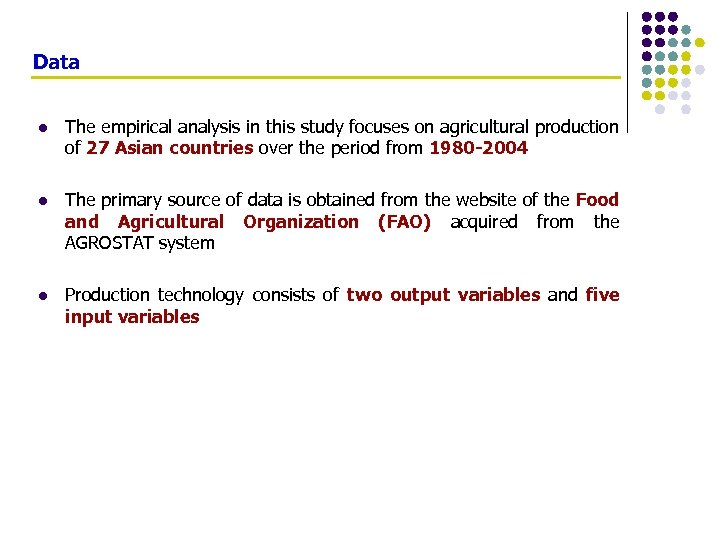 Data l The empirical analysis in this study focuses on agricultural production of 27
