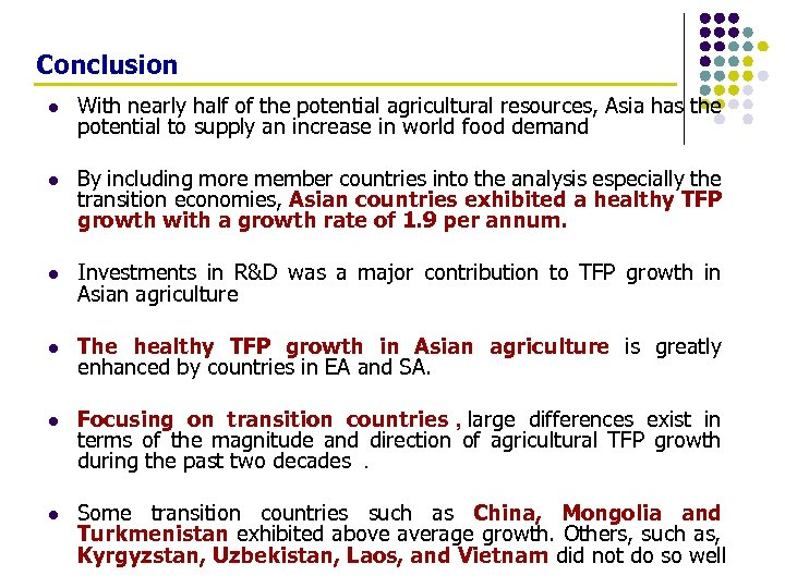 Conclusion l With nearly half of the potential agricultural resources, Asia has the potential