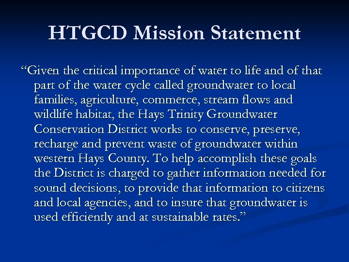 "HTGCD Mission Statement ""Given the critical importance of water to life and of that"