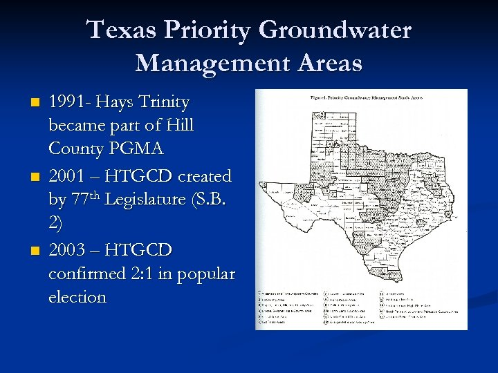 Texas Priority Groundwater Management Areas n n n 1991 - Hays Trinity became part