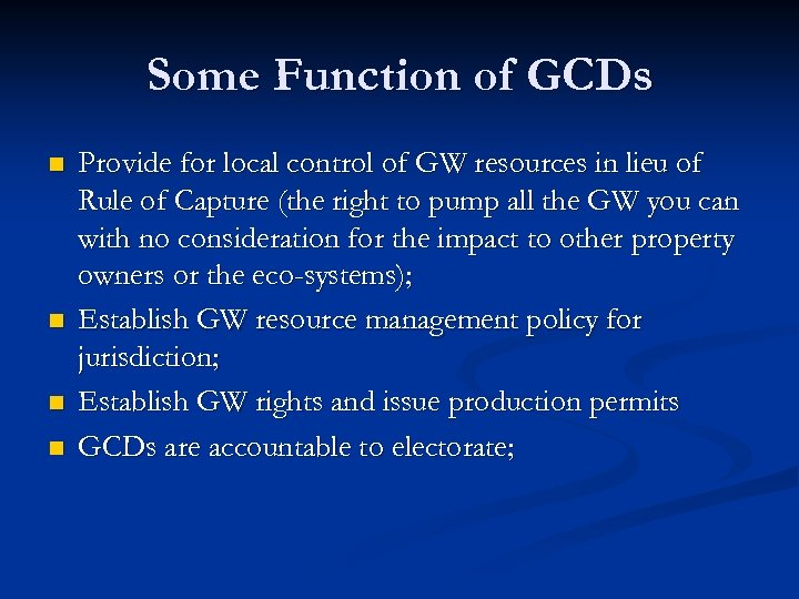 Some Function of GCDs n n Provide for local control of GW resources in