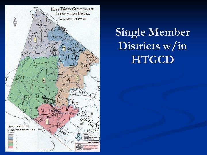 Single Member Districts w/in HTGCD