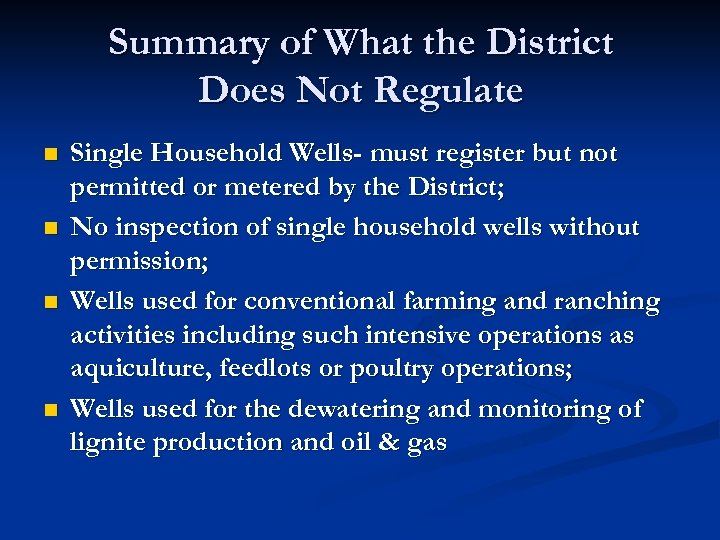 Summary of What the District Does Not Regulate n n Single Household Wells- must