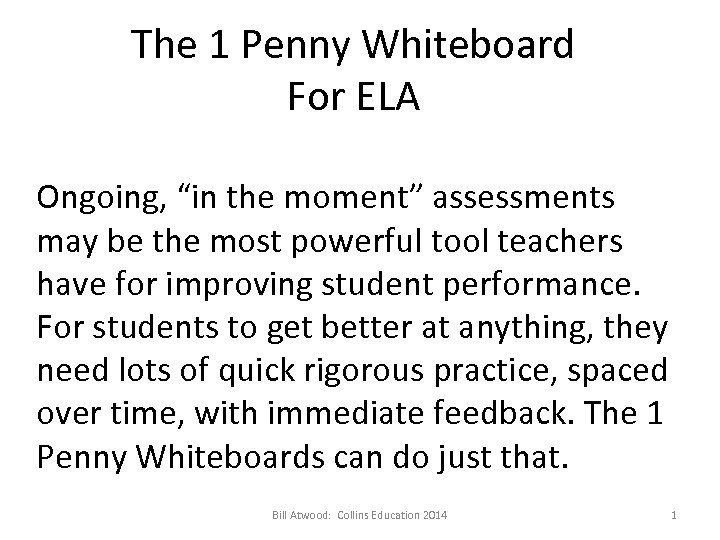 "The 1 Penny Whiteboard For ELA Ongoing, ""in the moment"" assessments may be the"